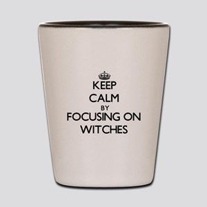 Keep Calm by focusing on Witches Shot Glass